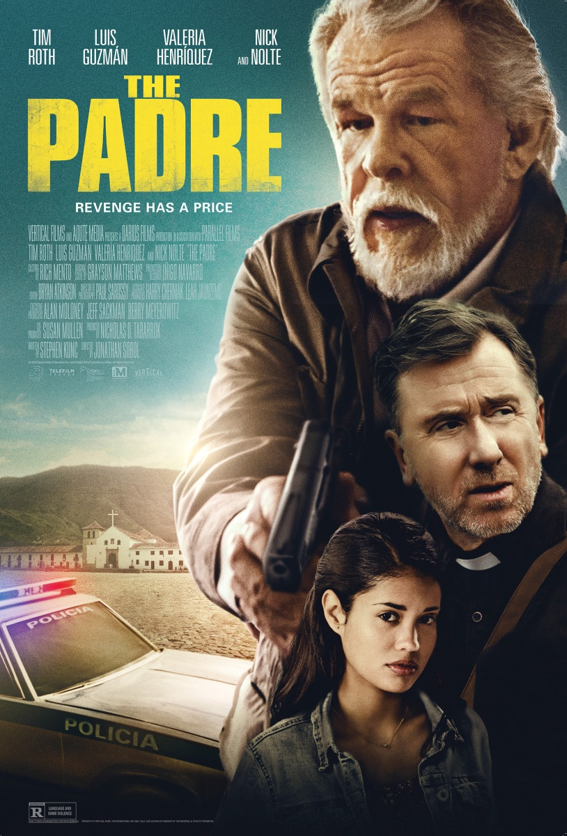 The Padre Starring Tim Roth Luis Guzm 225 N Amp Nick Nolte